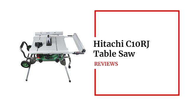 Hitachi C10RJ Table Saw Review