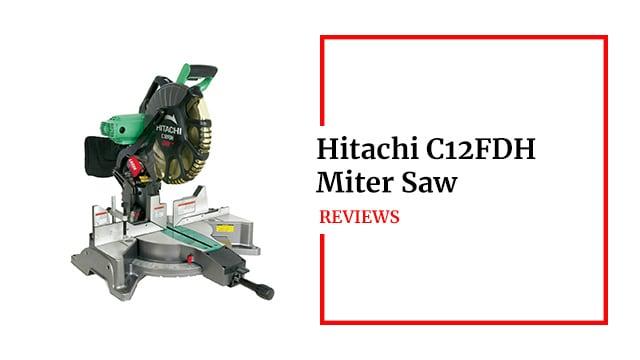 Hitachi C12FDH Miter Saw