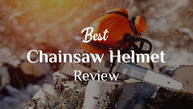 Best Chainsaw Helmet Review