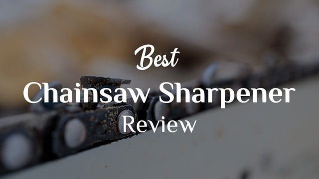 Best Chainsaw Sharpener Review