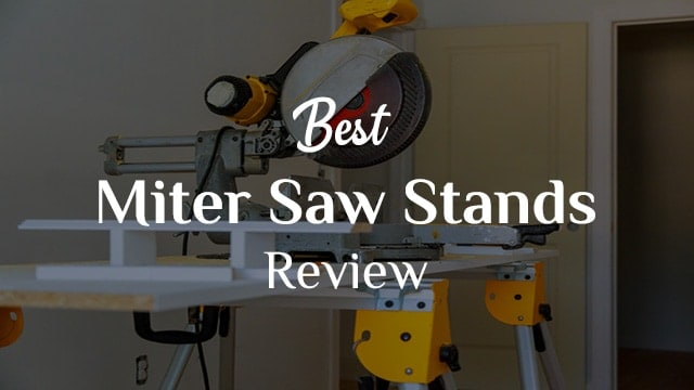 Best Miter Saw Stands Review