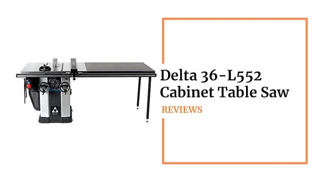 Delta 36-L552 Cabinet Table Saw