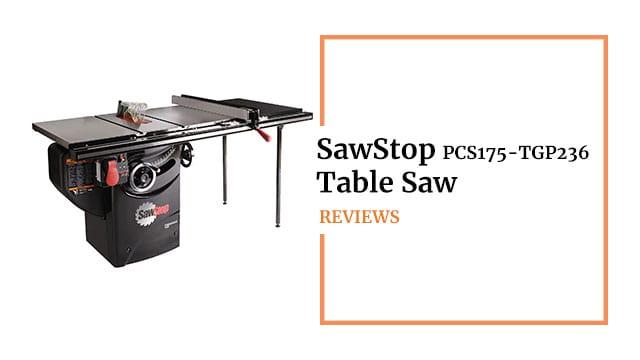 SawStop PCS175-TGP236 Review